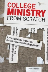 College Ministry from Scratch: Equipping Kids for Life after Youth Group - eBook