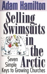 Selling Swimsuits in the Arctic: Six Simple Keys to Growing Churches
