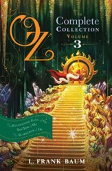 Oz, the Complete Collection, Volume 3: The Patchwork Girl of Oz; Tik-Tok of Oz; The Scarecrow of Oz - eBook