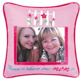 Home is Where Your Mom Is Photo Pillow