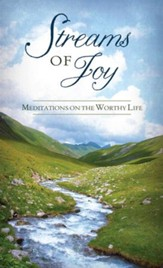 Streams of Joy: Meditations on the Worthy Life - eBook