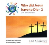 Steps to Life CD4 - Why did Jesus have to Die - Part 2