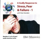 Steps to Life CD21 - A Godly Response to Stress, Fear & Failure - 1