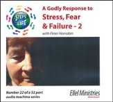 Steps to Life CD22 - A Godly Response to Stress, Fear & Failure - 2