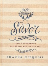 Savor: Living Abundantly Where You Are, As You Are, 365  Devotions