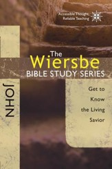 The Wiersbe Bible Study Series: John: Get to Know the Living Savior - eBook