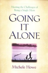 Going it Alone: Meeting the Challenges of Being a Single Mom -  Slightly Imperft