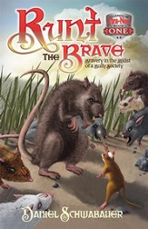 Runt the Brave: Bravery in the Midst of a Bully Society - eBook