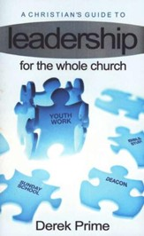 A Christian's Guide to Leadership for the Whole Church