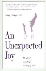 An Unexpected Joy: The Gift of Parenting a Challenging Child