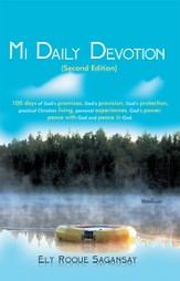 Mi Daily Devotion: 100 days of God's promises, God's provision, God's protection, practical Christian living, personal experiences, God's power, peace with God and peace in God. - eBook