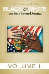 Black & White in a Multi-Colored America: Volume 1 - eBook