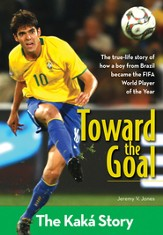 Toward the Goal: The Kaka Story - eBook
