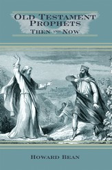 OLD TESTAMENT PROPHETS, THEN AND NOW - eBook