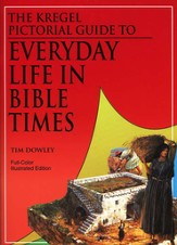 Kregel Pictorial Guide To Everyday Life In Bible Times Times