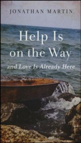 Help Is on the Way: And Love Is Already Here--Booklet