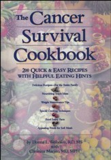 The Cancer Survival Cookbook: 200 Quick and Easy Recipes with Helpful Eating Hints