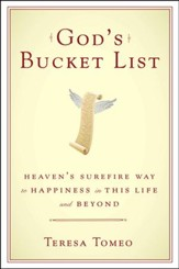 God's Bucket List: Heaven's Sure Fire Way to Happiness in this Life and Beyond