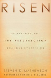 Risen: 50 Reasons Why the Resurrection Changed Everything - eBook