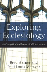 Exploring Ecclesiology: An Evangelical and Ecumenical Introduction - eBook