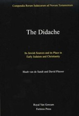 The Didache: Its Jewish Sources and Its Place in Early Judaism and Christianity
