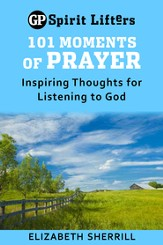 101 Moments of Prayer: Inspiring Thoughts for Listening to God - eBook