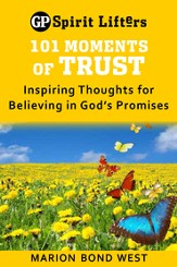 101 Moments of Trust: Inspiring Thoughts for Believing in God's Promises - eBook