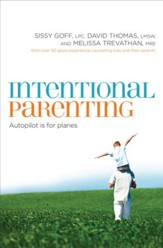 Intentional Parenting: Autopilot Is for Planes - eBook