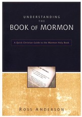Understanding the Book of Mormon: A Quick Christian Guide to the Mormon Holy Book - eBook