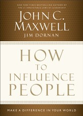 How to Influence People: Make a Difference in Your World - eBook