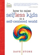 How to Raise Selfless Kids in a Self-Centered World - eBook