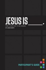 Jesus Is Participant's Guide: Find a New Way to Be Human - eBook