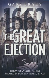 Great Ejection: Today's Evangelicalism Rooted in Puritan  Persecution