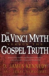 The Da Vinci Myth Versus the Gospel Truth