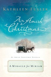 A Miracle for Miriam: An Amish Christmas Novella - eBook