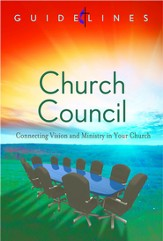 Guidelines for Leading Your Congregation 2013-2016 - Church Council: Connecting Vision and Ministry in Your Church - eBook