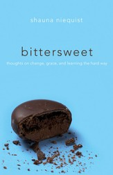 Bittersweet: Thoughts on Change, Grace, and Learning the Hard Way - eBook