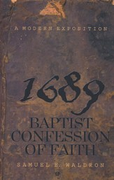 Modern Exposition of 1689 Baptist Confession of Faith