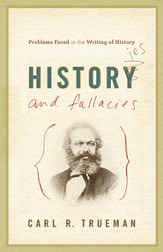 Histories and Fallacies: Problems Faced in the Writing of History