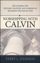 Worshiping With Calvin