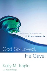 God So Loved, He Gave: Entering the Movement of Divine Generosity - eBook