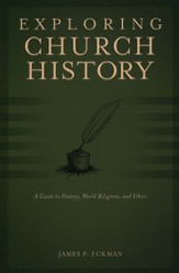 Exploring Church History: A Guide to History, World Religions, and Ethics