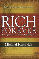 Rich Forever: Your Guarantee to a Rich, Fulfilling Life