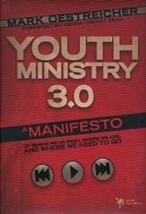 Youth Ministry 3.0: A Manifesto of Where We've Been, Where We Are& Where We Need to Go - eBook