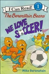 The Berenstain Bears: We Love Soccer!, softcover