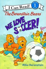 The Berenstain Bears: We Love Soccer!, hardcover