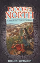 Door to the North: A Saga of 14th Century America