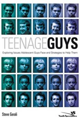 Teenage Guys: Exploring Issues Adolescent Guys Face and Strategies to Help Them - eBook