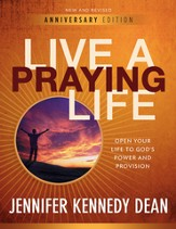 Live a Praying Life: Open Your Life to God's Power and Provision - eBook