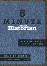 5 Minute Church Historian: Maximum Truth in Minimum Time